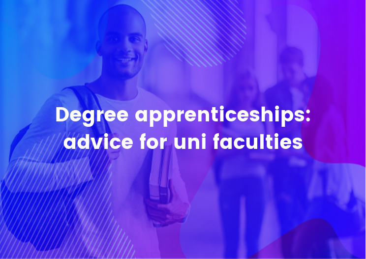 Degree apprenticeships: advice for uni faculties